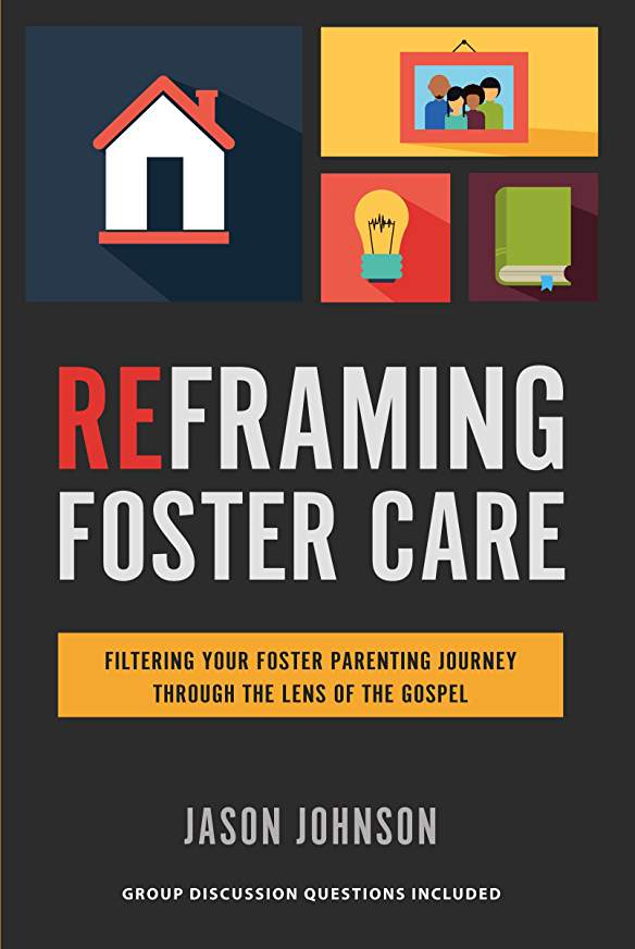 Reframing Foster CareBy Jason Johnson - Foster parents face a unique set of circumstances and experience a wide array of emotions that few can relate to. Their journey is one of equal parts beauty and brokenness, joy and heartache, excitement and exhaustion. There is no textbook on how to be a foster parent, no formula, no simple three-step guide.But there is hope—in God's capacity to bring great beauty out of tragic brokenness. This is the gospel—the lens through which you can filter your foster parenting journey and ultimately find the strength, motivation, and courage you need to be sustained along the way.ReFraming Foster Care is a collection of reflections on the foster parenting journey designed to help you do just that—find hope—and to remind you that your work is worth it and you are not alone.