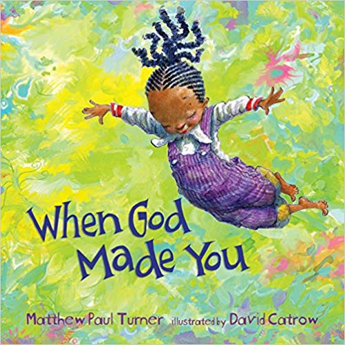 When God Made You By Matthew Paul Turner - From early on, children are looking to discover their place in the world and longing to understand how their personalities, traits, and talents fit in. The assurance that they are deeply loved and a unique creation in our big universe is certain to help them spread their wings and fly.