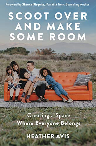 Scoot Over and Make Some Room By Heather Avis - In a world of divisions and margins, those who act, look, and grow a little differently are all too often shoved aside. Scoot Over and Make Some Room is part inspiring narrative and part encouraging challenge for us all to listen and learn from those we're prone to ignore.
