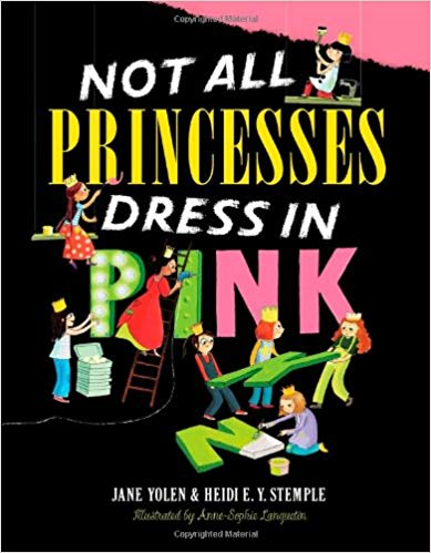Not all Princesses Dress in Pink by Heidi E. Y. Stemple & Jane Yolen - Not all princesses dress in pink.Some play in bright red socks that stink,blue team jerseys that don't quite fit,accessorized with a baseball mitt,and a sparkly crown!