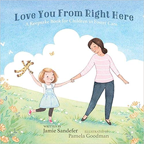 Love You From Right Here: A Keepsake Book for Children in Foster CareBy Jamie Sandefer - Written from the foster parent to the foster child, it takes you through an abbreviated look at the emotions a young foster child experiences throughout their transition to a new home. The message to the child is that while they are in that home, they will be safe and loved. It also serves as a keepsake book with a journaling section. This portion of the book includes places for photos, journaling lines, and simple writing prompts. Children in foster care move an average of seven times in their lives. The keepsake section of this book gives the foster family an opportunity to provide the child with a piece of their history if they leave.