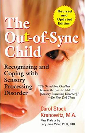 The Out-of-Sync Child: Recognizing and Coping with Sensory Processing DisorderBy Carol Kranowitz - The groundbreaking book that explains Sensory Processing Disorder (SPD)--and presents a drug-free approach that offers hope for parents.