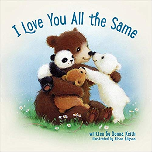 I Love You All the SameBy Donna Keith - This humorous, rhyming story features three bear siblings who are very different: they don't look the same or sound the same or eat the same. Brown Bear only wants honey; Polar Bear craves fish; and little Panda Bear snacks only on bamboo shoots. When playing hide-and-seek in the snow, Polar Bear always wins. And little Polar and Panda are always bored while Brown Bear is hibernating. How could they get along in a family when they are so, so different? With gentleness and love, Mama Bear and Papa Bear assure their cubs that even though they are different, they are loved the same, and God put them in the same family for a purpose.