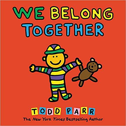 We Belong Together: A Book About Adoption and FamiliesBy Todd Parr - In a kid-friendly, accessible way, this book explores the ways that people can choose to come together to make a family by showing one perspective on the adoption experience.