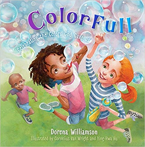 ColorFull: Celebrating the Colors God Gave UsBy Ms. Dorena Williamson - Imani and Kayla are the best of friends who are learning to celebrate their different skin colors. As they look around them at the amazing colors in nature, they can see that their skin is another example of God's creativity! This joyful story takes a new approach to discussing race: instead of being colorblind, we can choose to celebrate each color God gave us and be colorFULL instead.